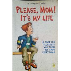 Please, Mom ! It's My Life