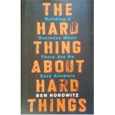 The Building a Hard Business When Thing There Are No About Easy Answers Hard Ben Horowitz Things